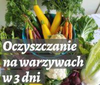 3 dni na warzywach